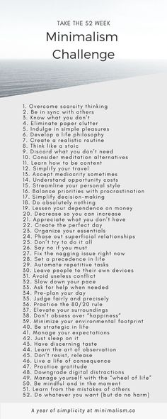 Take the 52 week minimalism challenge » fresh and unique ideas to practice simple living for an entire year at minimalism.co Minimal Living, Simple Living, Becoming Minimalist, Self Motivation, Less Is More, Slow Living, Minimalist Lifestyle, Minimalist Fashion, Minimalist Home