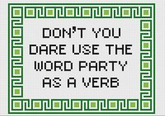 Black Books 'Party As A Verb' quote cross stitch sampler PDF pattern.  via Etsy.