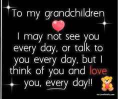 To My Grandchildren I Love You quotes quote family quote family quotes grandma grandmom grandchildren grandfather