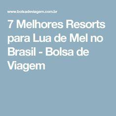7 Melhores Resorts para Lua de Mel no Brasil - Bolsa de Viagem