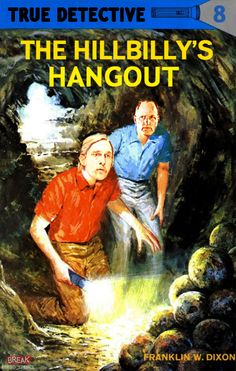 """Hardy Boys Covers Starring True Detective Characters by Todd Spence """"The Hillbilly's Hangout"""""""