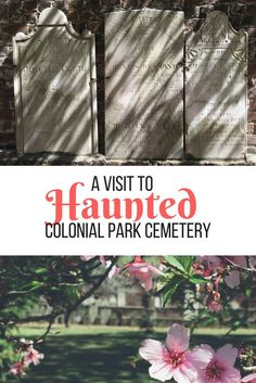 colonial park cemetery is one of the oldest and most haunted cemeteries in Savannah, Georgia.