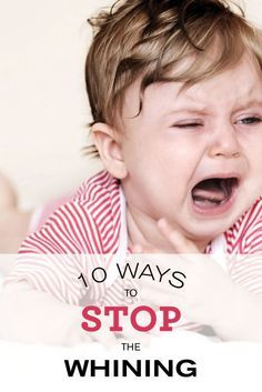 Having issues with whining at your house? Here's 10 expert tips on how to stop your kids from whining.