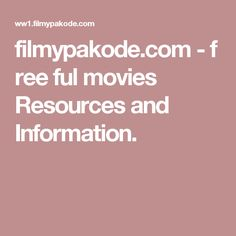 filmypakode.com - free ful movies Resources and Information.
