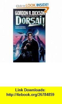 Dorsai (Childe Cycle) (9780812503982) Gordon R. Dickson , ISBN-10: 0812503988  , ISBN-13: 978-0812503982 ,  , tutorials , pdf , ebook , torrent , downloads , rapidshare , filesonic , hotfile , megaupload , fileserve