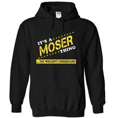 Its a MOSER Thing, You Wouldnt Understand! - #mens hoodies #silk shirts. SIMILAR ITEMS => https://www.sunfrog.com/Names/Its-a-MOSER-Thing-You-Wouldnt-Understand-tiikomzlnp-Black-13549209-Hoodie.html?id=60505
