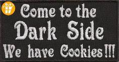 Come to the Dark Side, we have cookies, Biker Death Heavy Metal Spruch Aufnäher - Shirts mit spruch (*Partner-Link)