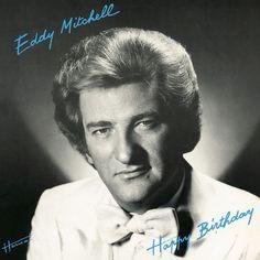 Eddy Mitchell - Happy Birthday  Barclay 960.028 - Enregistré en 1980 - Sortie le 19 novembre 1980  Note: 8/10.