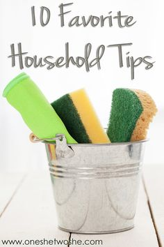 10 Favorite Household Tips (she: Rebecca) www.oneshetwoshe.com