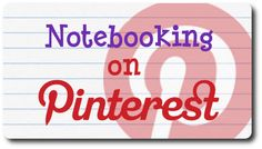 Notebooking boards on Pinterest. I'm excited to follow these! :-)