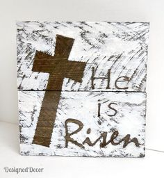 he is risen wood plaque, crafts, repurposing upcycling