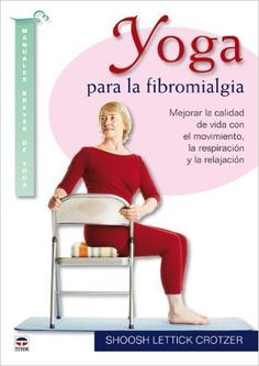Yoga para la fibromialgia (beneficios, ejercicios y asanas) Tai Chi, Asana, Fibromyalgia, Reiki, Pilates, Diabetes, Health Fitness, Tips, Products