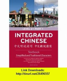 Integrated Chinese Level 2, Part 1 (Simplified and Traditional Character) Textbook (9780887276804) Yuehua Liu, Tao-chung Yao, Yaohua Shi, Nyan-Ping Bi, Liangyan Ge , ISBN-10: 0887276806  , ISBN-13: 978-0887276804 ,  , tutorials , pdf , ebook , torrent , downloads , rapidshare , filesonic , hotfile , megaupload , fileserve