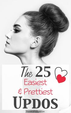 25 really easy updo how-tos! Will come in handy when I'm running late...about 95%of the time