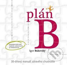 Plán B – 30-dňový manuál zdravého chudnutia Bukovský