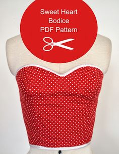 Crafty Alex: Our First Pattern - Sweet Heart Bodice Pattern. Easy pattern to modify and give a little something extra to