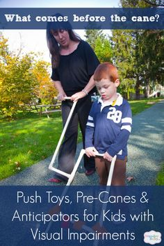 What comes before the cane? Push Toys, Pre-Canes and Anticipators for Kids who are Blind