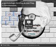 Jean Piaget - Epistemologia Genética - Apresentação em Prezi