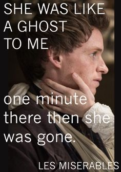 I am agog, I am aghast. Is Marius in love at last? I've never heard him Oooh and Aaahhhh. <-My all time favorite part sung in that movie. I don't know the name of the man who sang that last part, but Im convinced that he was an angel.