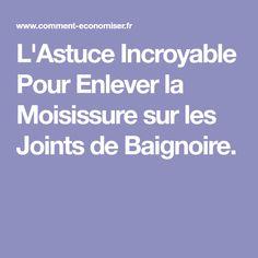 L'Astuce Incroyable Pour Enlever la Moisissure sur les Joints de Baignoire.