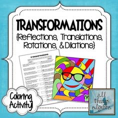 Students will practice graphing transformations, including reflections, translations, rotations, and dilations. There are 20 problems total, separated into two columns.  I recommend doing this a partner activity where one partner does column 1 and the other does column 2.Students graph the pre-image and its image under a given transformation, then identify a certain point.