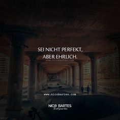 Sei nicht perfekt aber ehrlich – Spruch des Tages