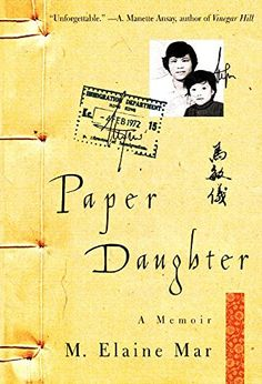 Paper Daughter A Memoir By Elaine Mar Harpercollins Publishers Inc Isbn 10 0060930527 Isbn 13 0060930527 P Memoirs Book Recommendations Book Summaries