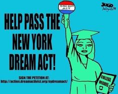 The DREAM Act in New York, California, Boston, Phoenix or anywhere is worthy - and in fact, demanding - of immediate passage.