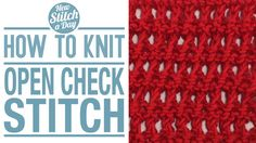 Knitting Tutorial: How to Knit the Open Check Stitch. Click link to learn this stitch:  http://newstitchaday.com/how-to-knit-the-open-check-stitch/  ‎#yarn #knitting