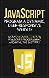 Free Kindle Book - JavaScript: Program a Dynamic, User-Responsive Website - A Crash Course to Learn JavaScript Programming and HTML the Easy Way (javascript, javascript the . programming, javascript for beginners) Quiz Maker, Coding For Beginners, Python Programming, Coding For Kids, Learn To Code, New Career, Computer Technology, Book Nooks, Free Kindle Books