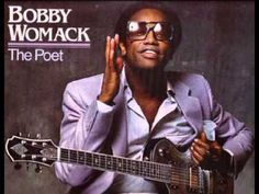 """""""If You Think You're Lonely Now"""" by Bobby Womack, from the 1981 album The Poet - written by Bobby Womack, Patrick Moten and Sandra Sully"""
