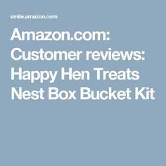 Amazon.com: Customer reviews: Happy Hen Treats Nest Box Bucket Kit
