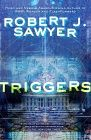 I went to Robert Sawyers launch of his new book Triggers! It was more than just interesting, it was highly entertaining!  Of course we had to get the book and from the passage he read, I am looking forward to reading it!
