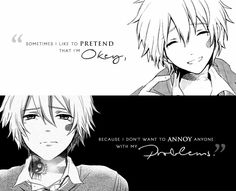 """I like to pretend that I'm okay because I don't want to annoy anyone with my problems.""  Manga: No. 6"