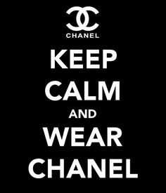 Image uploaded by dane . Find images and videos about chanel and keep calm on We Heart It - the app to get lost in what you love.