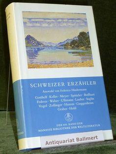 Hindermann, Federico [Hrsg.]: Schweizer Erzähler. [Manesse-Bibliothek der Weltliteratur].