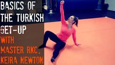 Basics of the Turkish Get-Up with Master RKC, Keira Newton