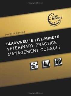 Blackwell's Five-Minute Veterinary Practice Management Co...