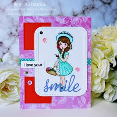 Gloria's craft room: I love your smile.