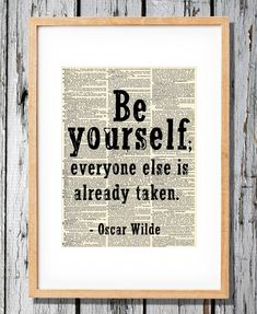 """Oscar Wilde Qoute Print -""""Be Yourself. Everyone else is already taken""""- Art Print on Vintage Antique Dictionary Paper"""