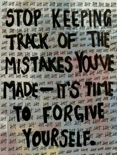 Forgive yourself!
