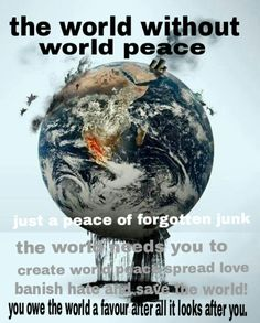 Repin like and create peace bord if you want world peace and love the world and have a heart if Earth didn't exist nether world you #saveyourhome