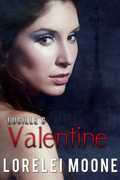 Warrior Woman Winmill: Lucille´s Valentine (Vampires Of London #3) by Lorelei Moone. Paranormal Romance Release & Giveaway