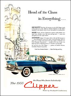 """1955 Packard Clipper Ad """"Head of its class - in everything"""""""