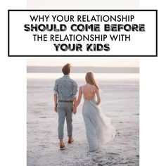 Why your relationship should come before the relationship with your kids - Darling Mess Blog