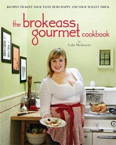 Cookbook Giveaway: Brokeass Gourmet - World Class Meals Under $20
