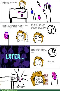 EVERY SINGLE TIME! This is why I don't paint my nails!
