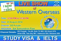 Watch the live show of study visa and IELTS presented by Western Overseas Study Abroad Pvt. Ltd. on DD Punjabi at 12:00 P.M to 12:30 P.M and gain exclusive tips from IELTS and study visa experts.