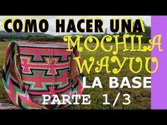 COMO HACER UNA MOCHILA WAYUU - PARTE 1/3 (LA BASE) - YouTube