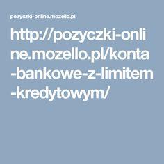 http://pozyczki-online.mozello.pl/konta-bankowe-z-limitem-kredytowym/